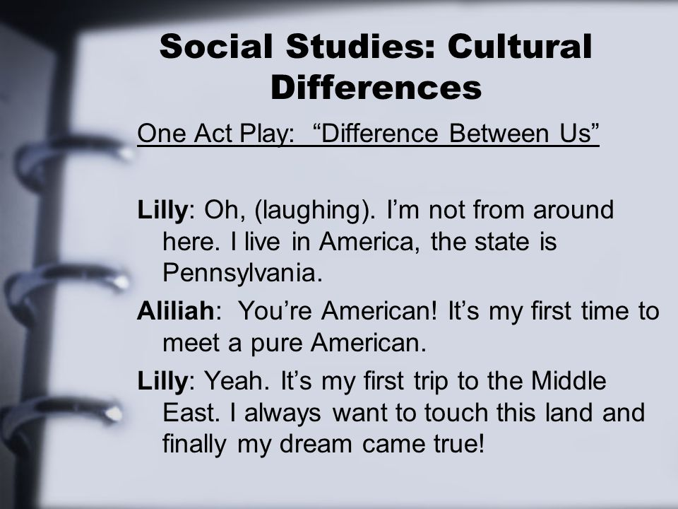 Social Studies: Cultural Differences One Act Play: Difference Between Us Lilly: Oh, (laughing).