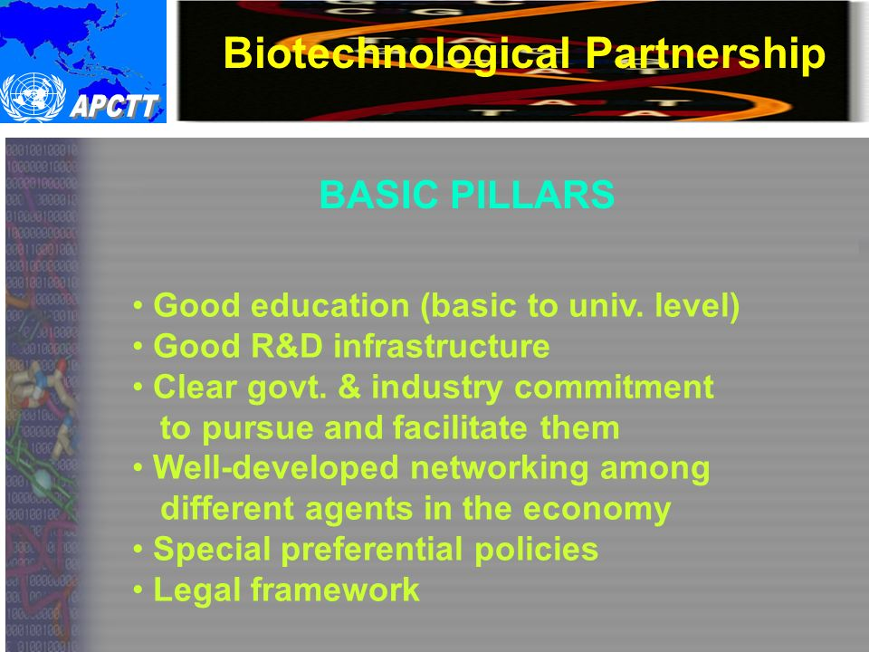 Biotechnological Partnership BASIC PILLARS Good education (basic to univ.