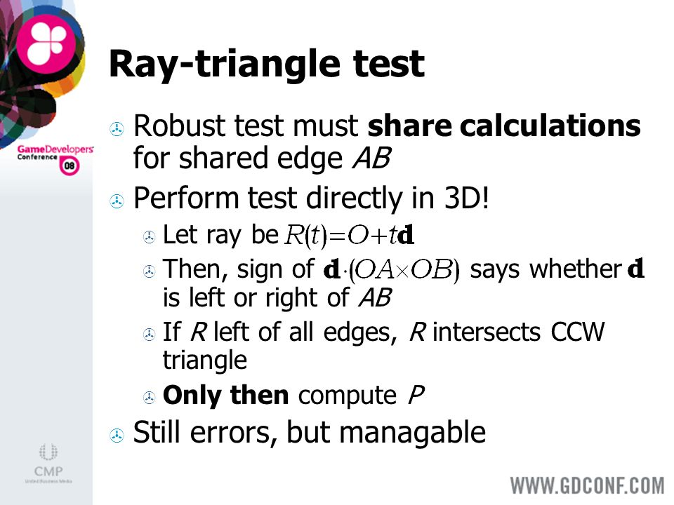 Robust test must share calculations for shared edge AB Perform test directly in 3D.