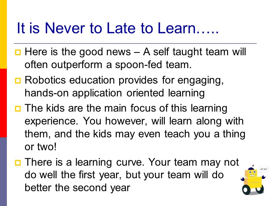 It is Never to Late to Learn…..