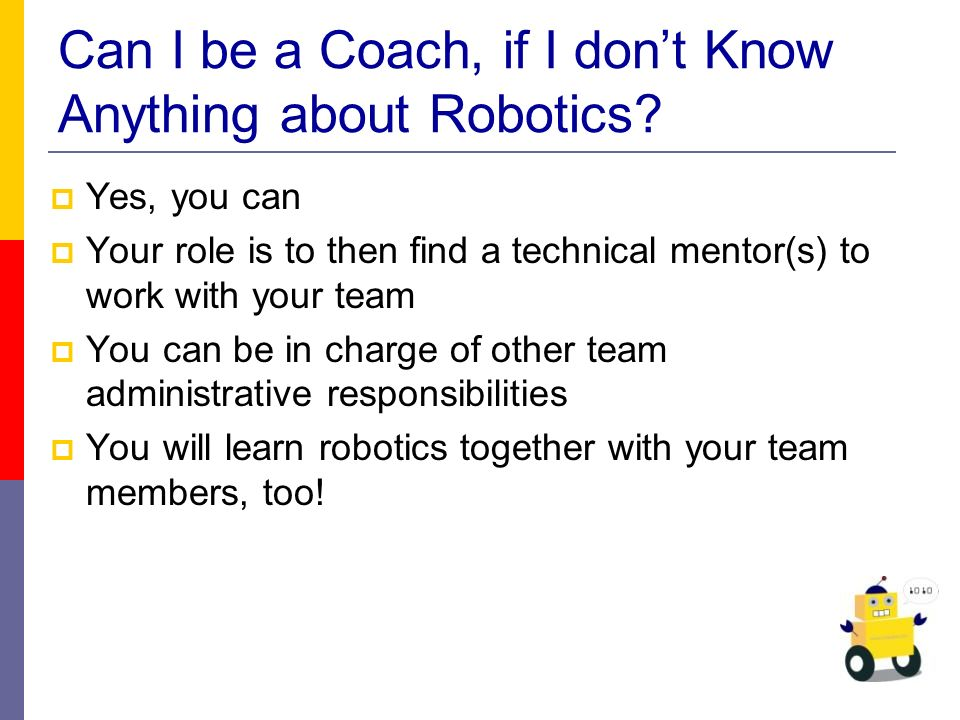 Can I be a Coach, if I dont Know Anything about Robotics.