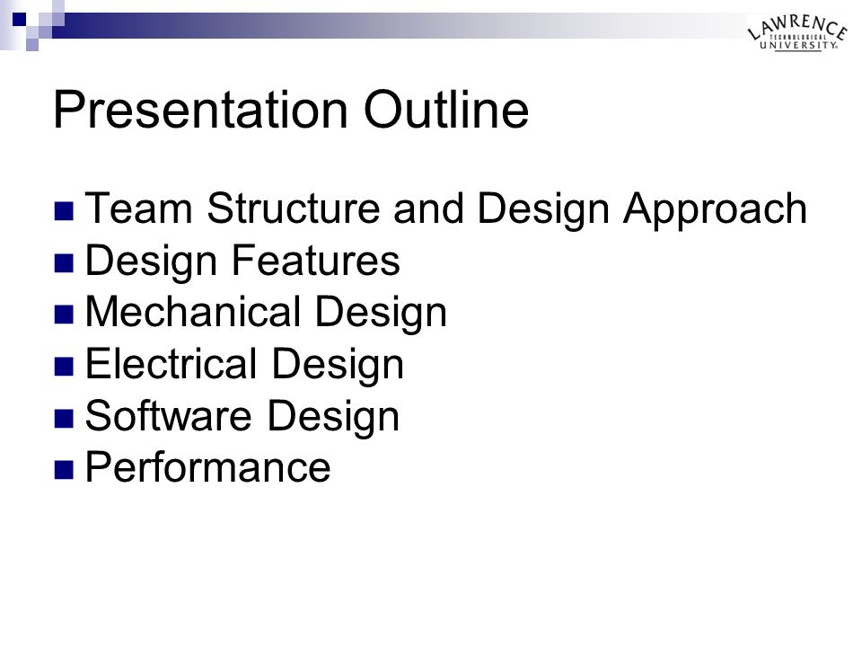Presentation Outline Team Structure and Design Approach Design Features Mechanical Design Electrical Design Software Design Performance