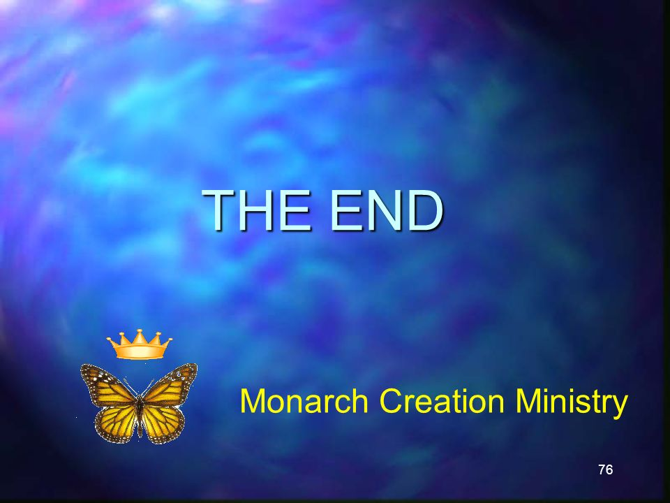 76 THE END Monarch Creation Ministry