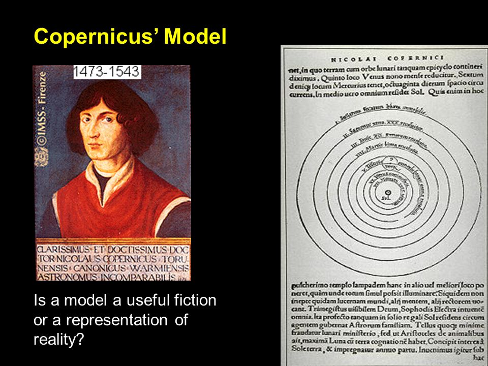 Copernicus Model Is a model a useful fiction or a representation of reality