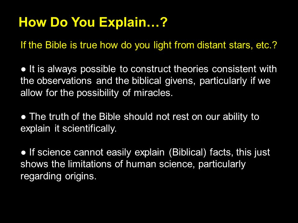 If the Bible is true how do you light from distant stars, etc..