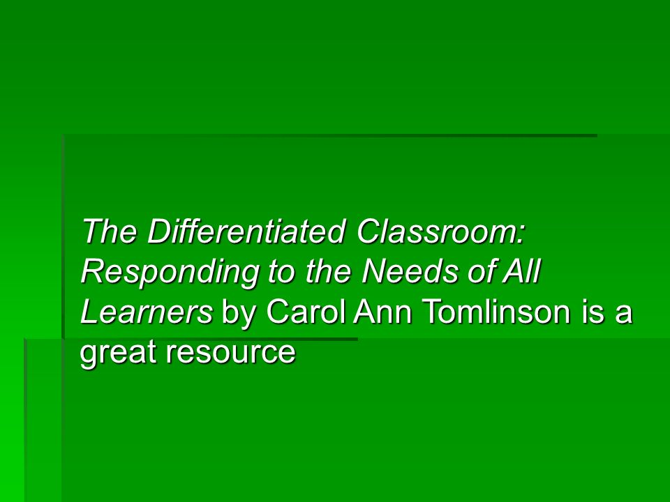The Differentiated Classroom: Responding to the Needs of All Learners by Carol Ann Tomlinson is a great resource