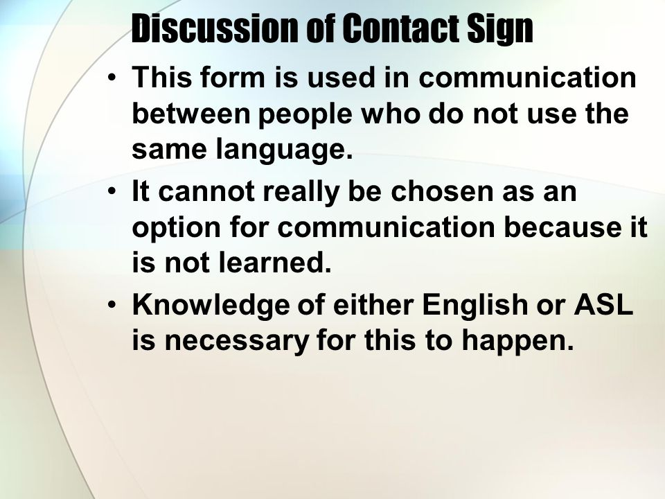 Discussion of Contact Sign This form is used in communication between people who do not use the same language.