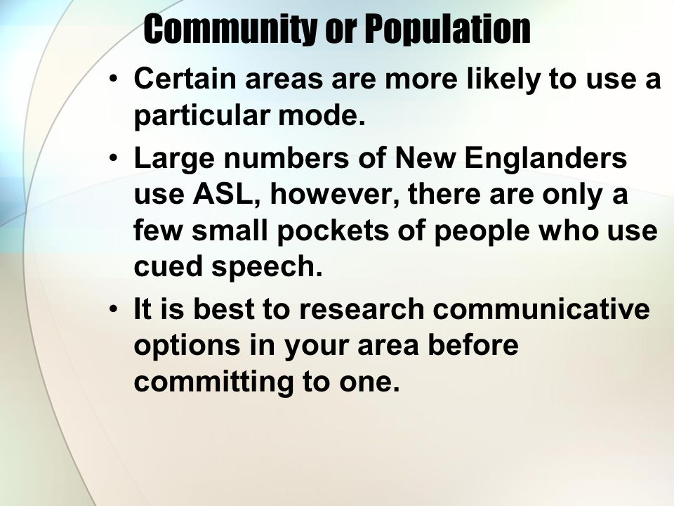 Community or Population Certain areas are more likely to use a particular mode.