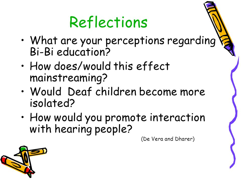 Reflections What are your perceptions regarding Bi-Bi education.