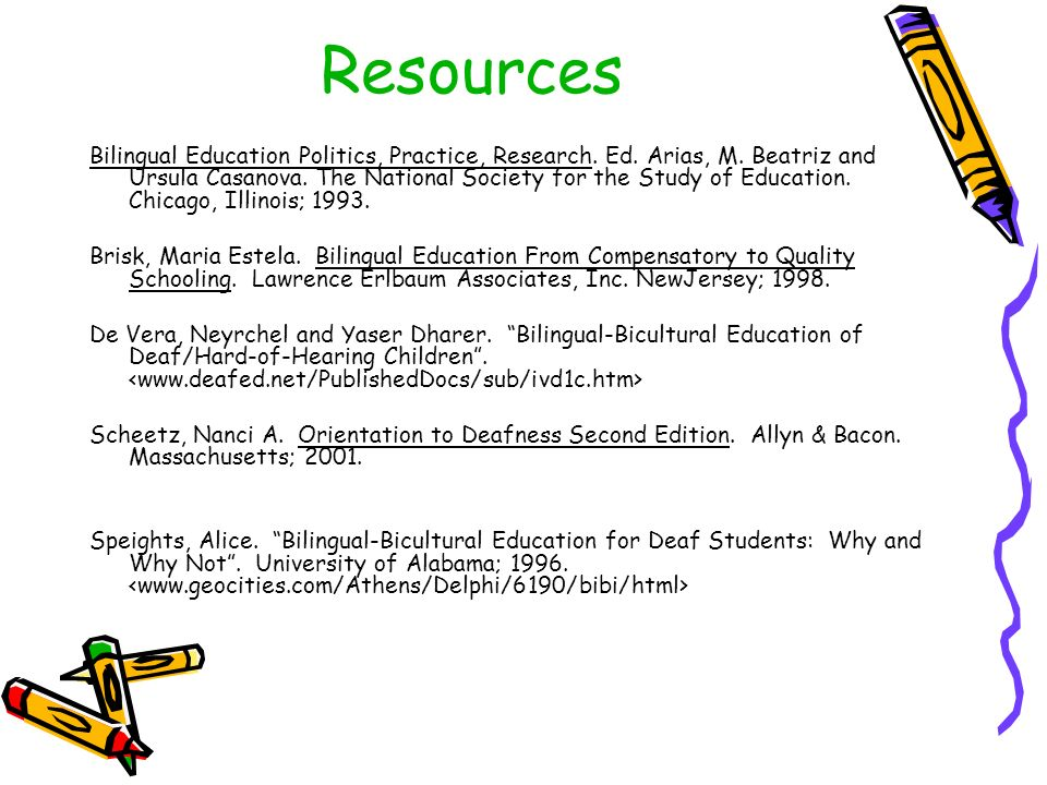 Resources Bilingual Education Politics, Practice, Research.
