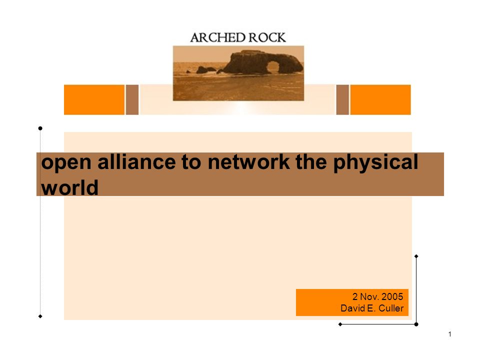 1 open alliance to network the physical world 2 Nov David E. Culler