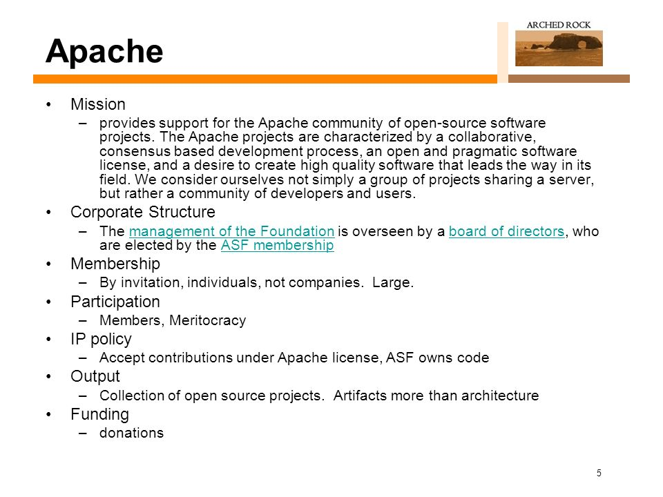 5 Apache Mission –provides support for the Apache community of open-source software projects.