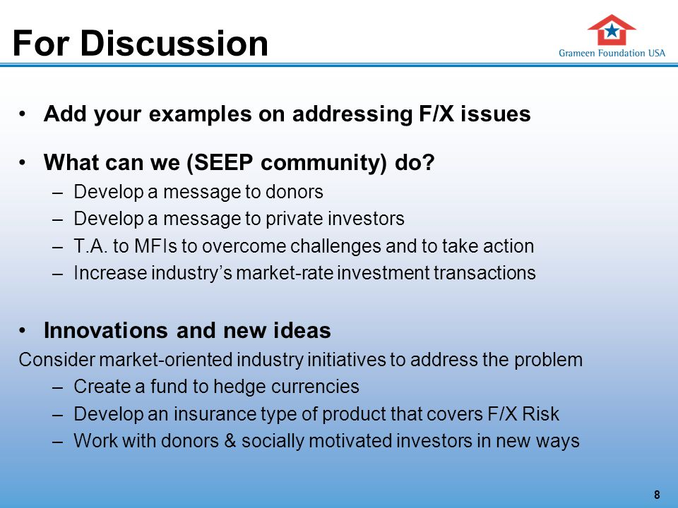 8 For Discussion Add your examples on addressing F/X issues What can we (SEEP community) do.