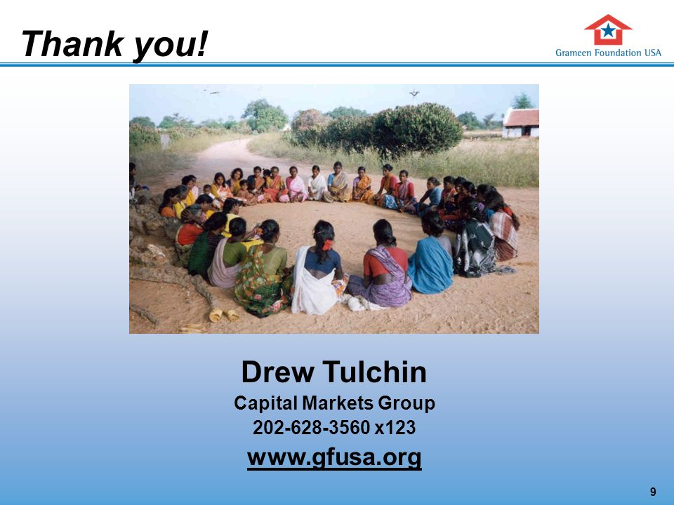 9 Thank you! Drew Tulchin Capital Markets Group 202-628-3560 x123 www.gfusa.org