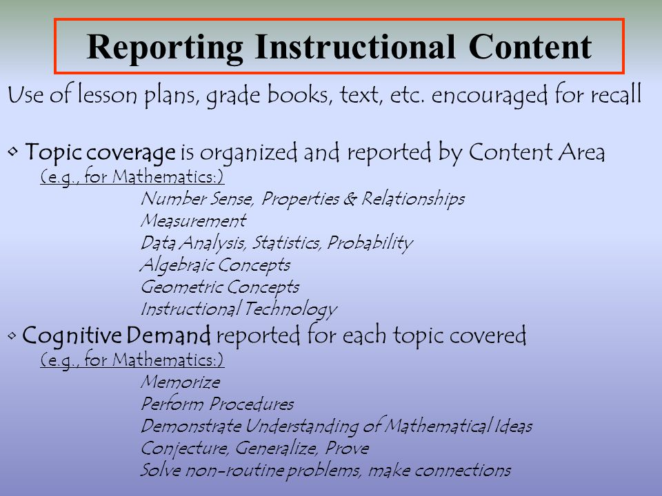 Reporting Instructional Content Use of lesson plans, grade books, text, etc.