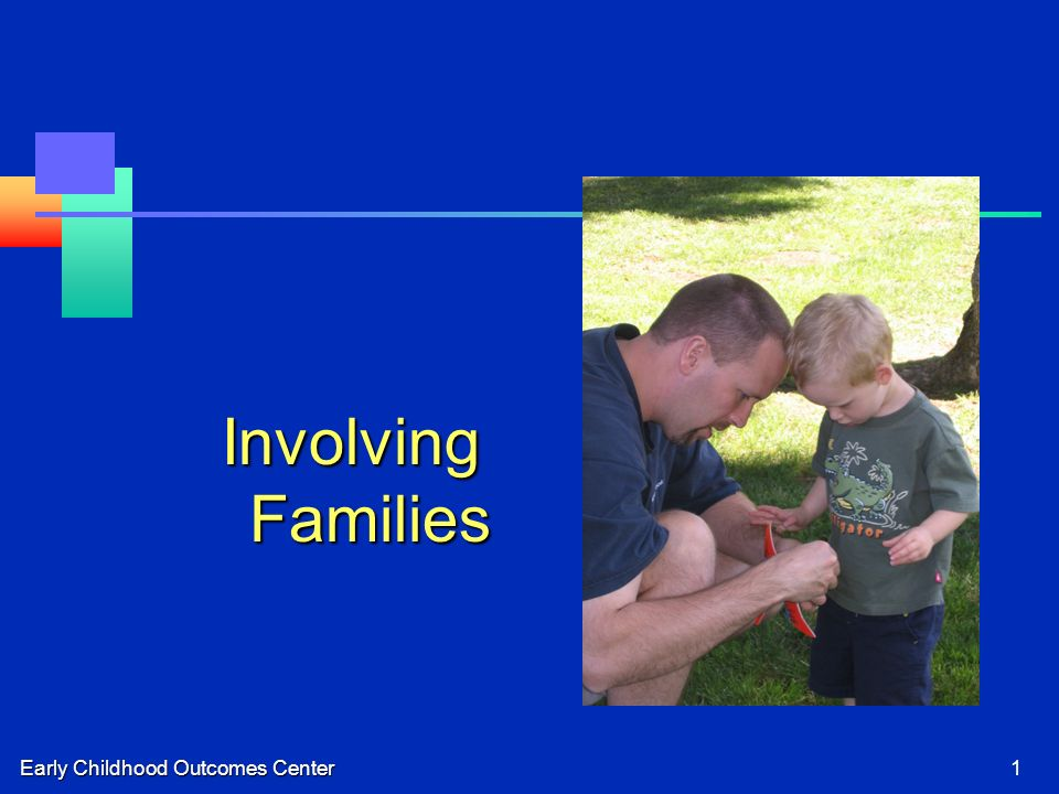 Early Childhood Outcomes Center1 Involving Families