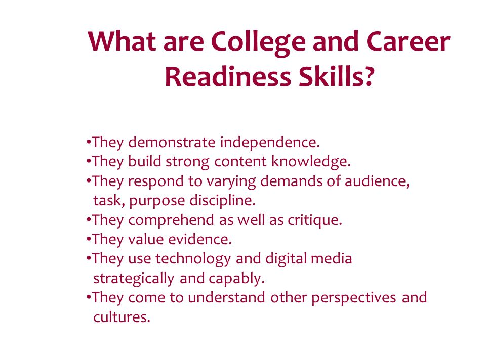 What are College and Career Readiness Skills. They demonstrate independence.