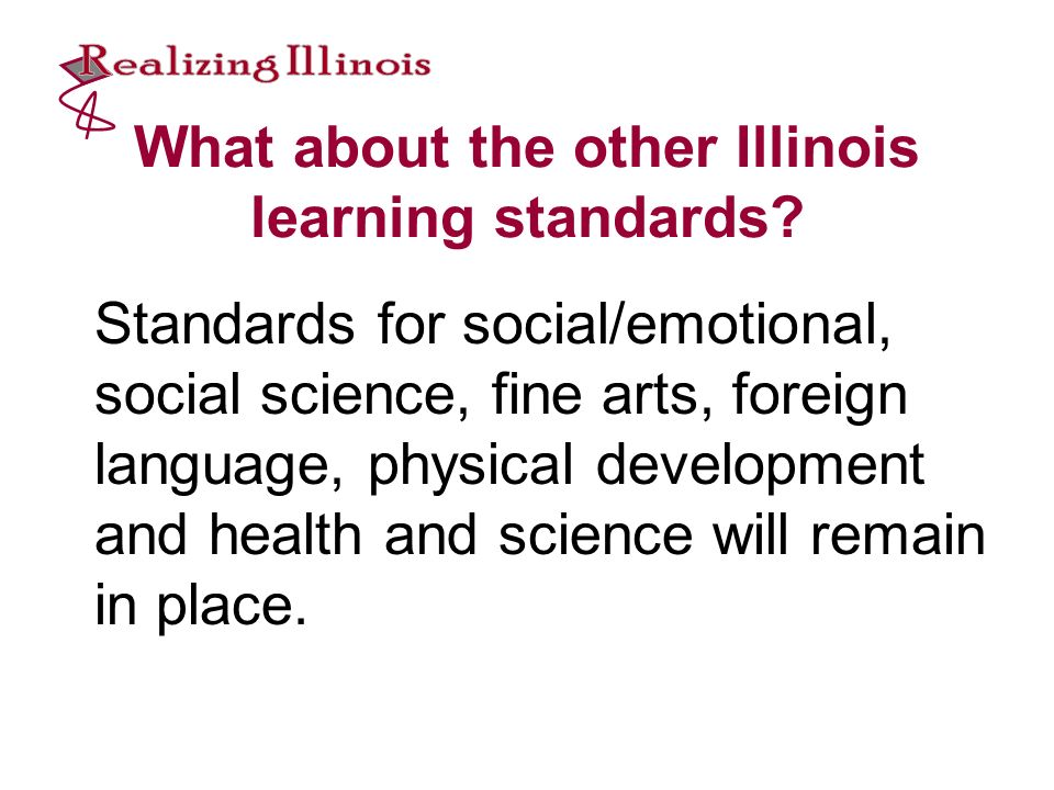 What about the other Illinois learning standards.