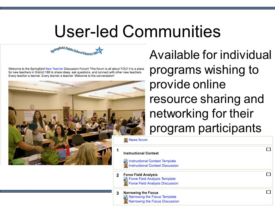 User-led Communities Available for individual programs wishing to provide online resource sharing and networking for their program participants