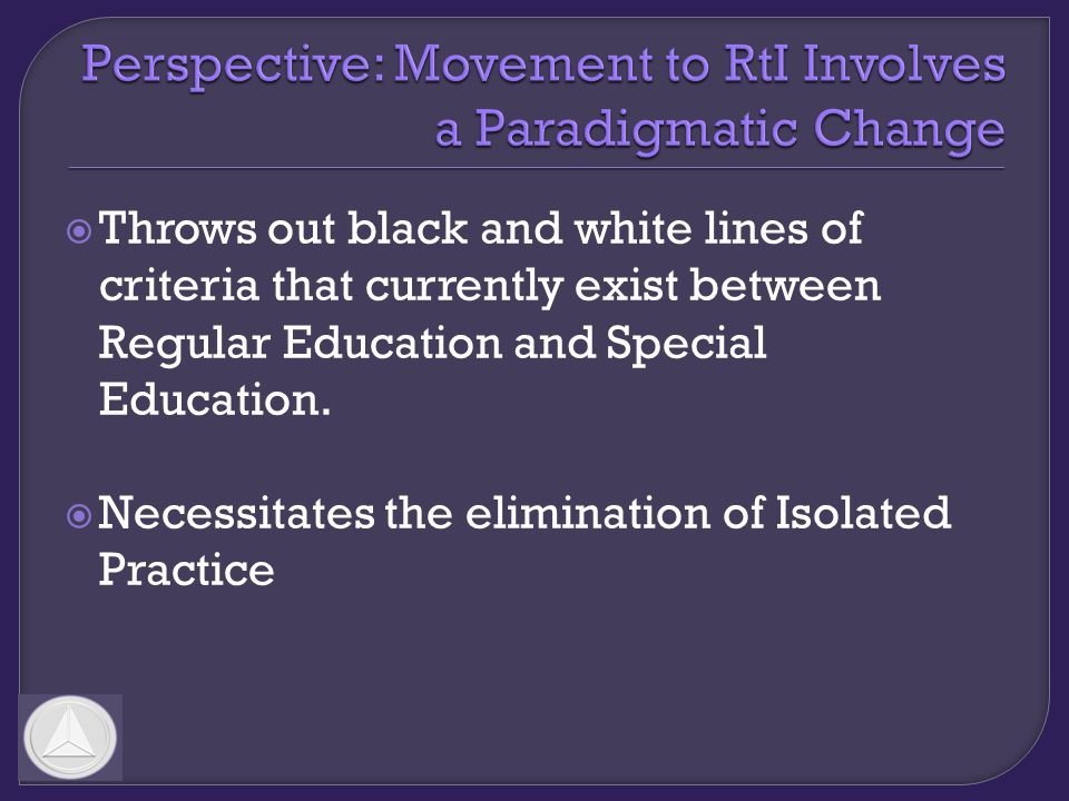 Throws out black and white lines of criteria that currently exist between Regular Education and Special Education.