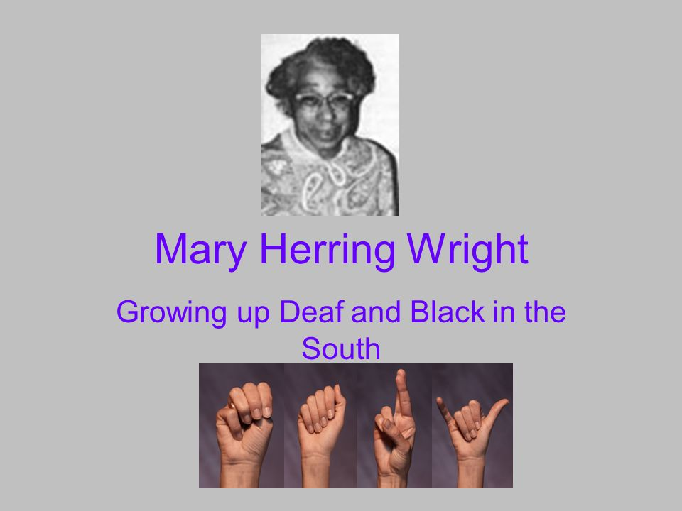 Mary Herring Wright Growing up Deaf and Black in the South