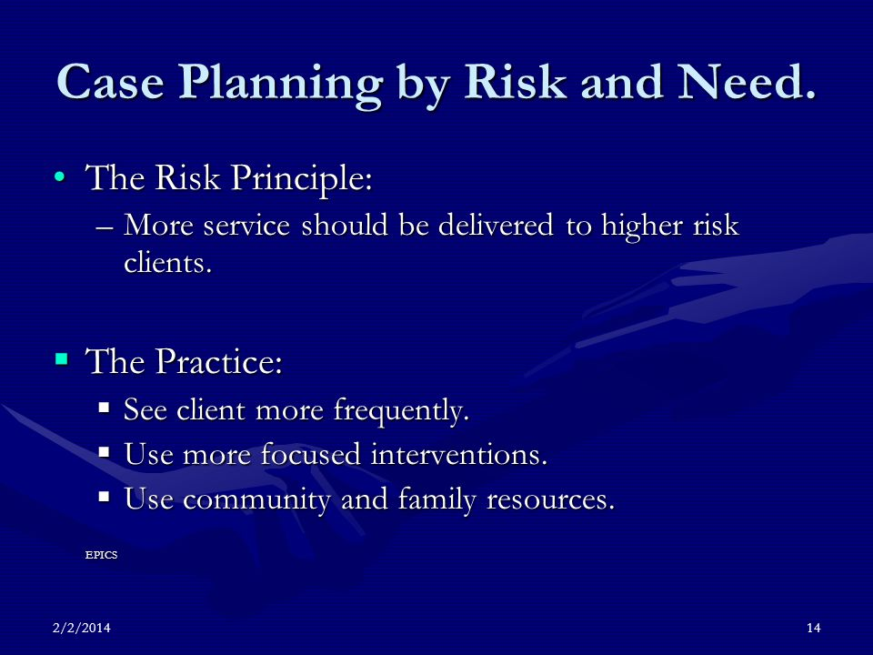 2/2/201414 Case Planning by Risk and Need.