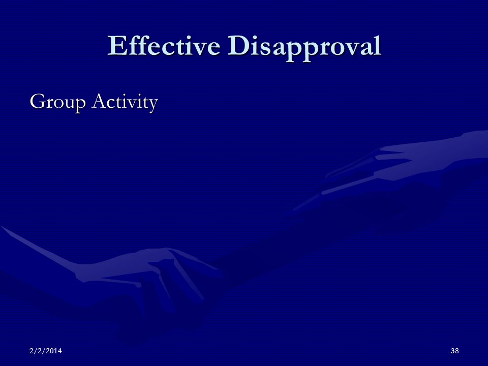 2/2/201438 Effective Disapproval Group Activity