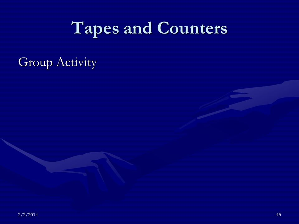 2/2/201445 Tapes and Counters Group Activity