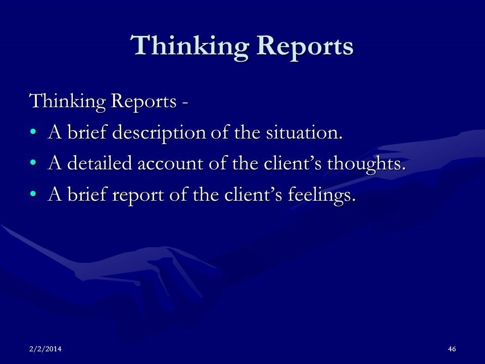 2/2/201446 Thinking Reports Thinking Reports - A brief description of the situation.A brief description of the situation.