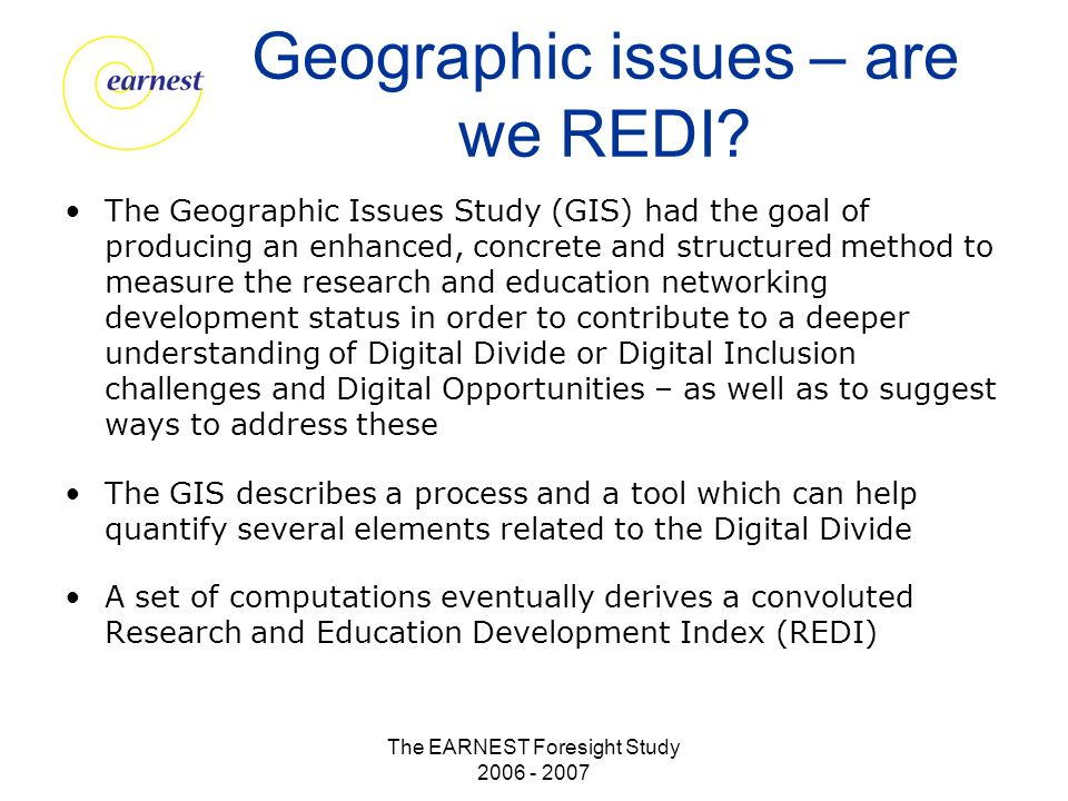 The EARNEST Foresight Study 2006 - 2007 Geographic issues – are we REDI.