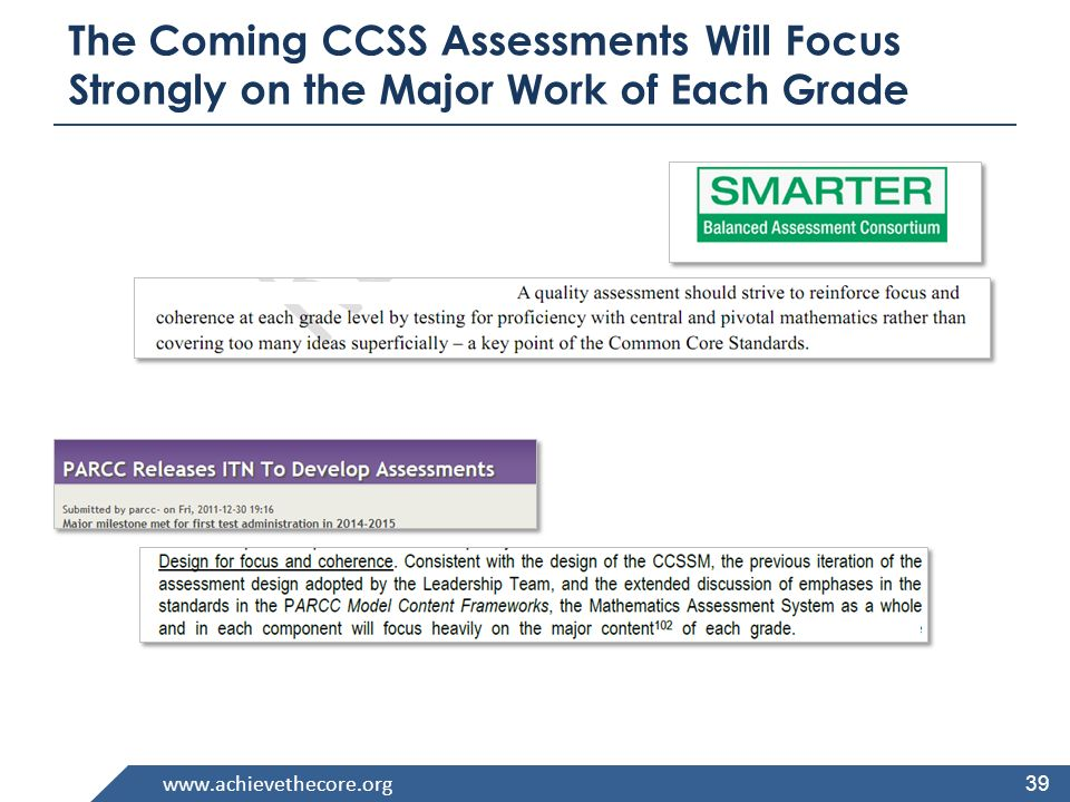 www.achievethecore.org The Coming CCSS Assessments Will Focus Strongly on the Major Work of Each Grade 39