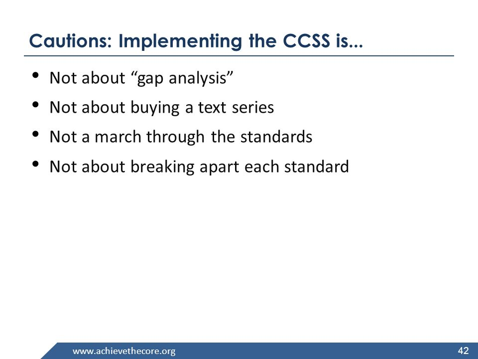 www.achievethecore.org Cautions: Implementing the CCSS is...