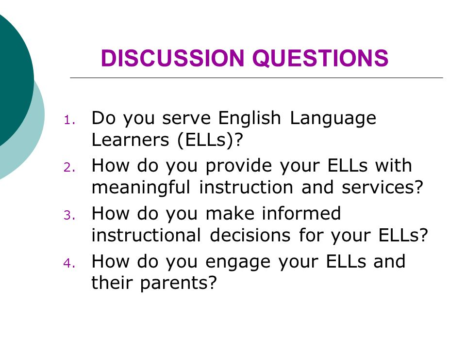 DISCUSSION QUESTIONS 1. Do you serve English Language Learners (ELLs).