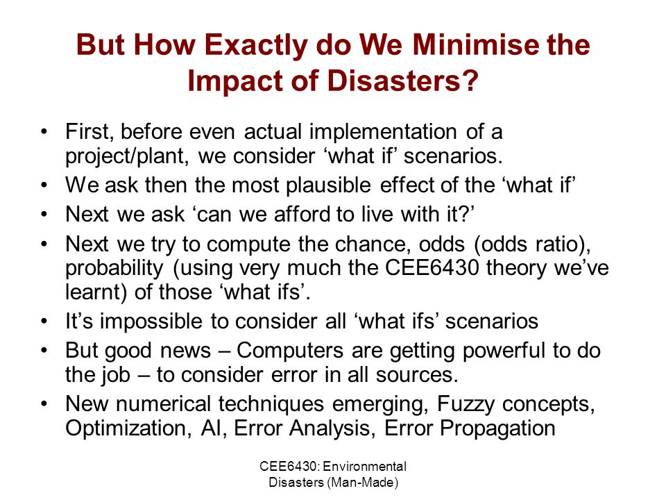 CEE6430: Environmental Disasters (Man-Made) But How Exactly do We Minimise the Impact of Disasters.