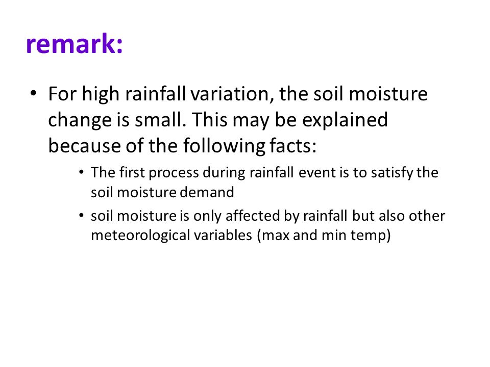 For high rainfall variation, the soil moisture change is small.