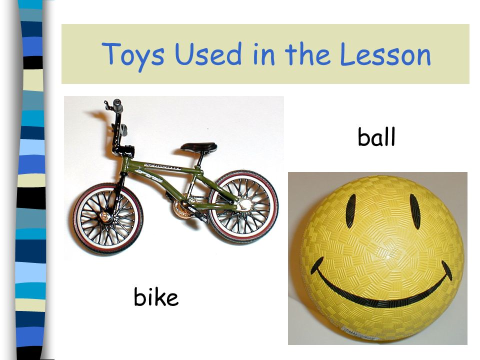 Toys Used in the Lesson bike ball
