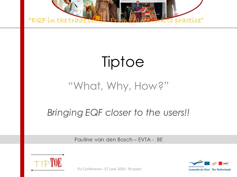Tiptoe What, Why, How. Bringing EQF closer to the users!.