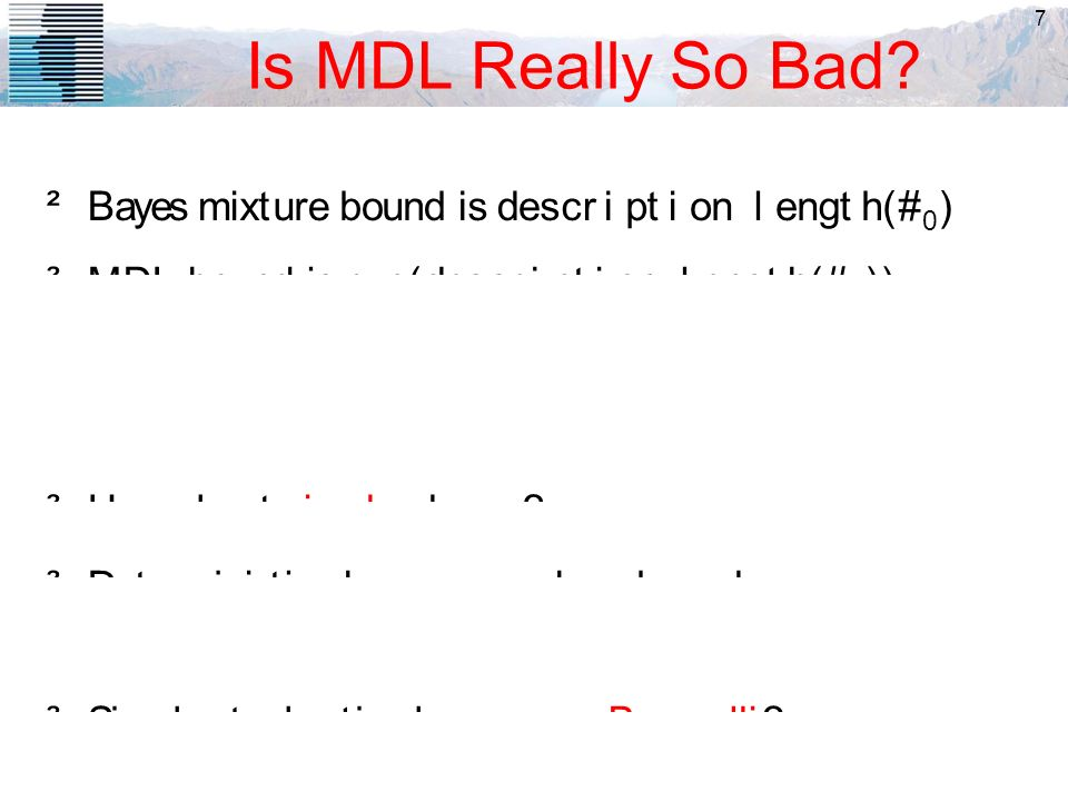 7 Is MDL Really So Bad