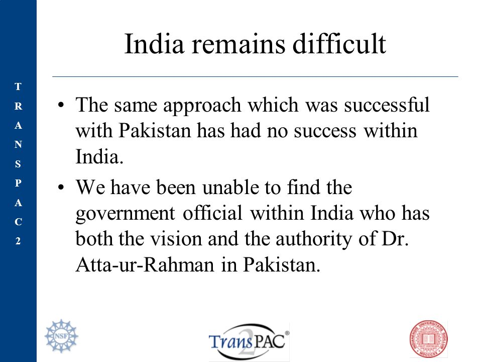TRANSPAC2TRANSPAC2 India remains difficult The same approach which was successful with Pakistan has had no success within India.