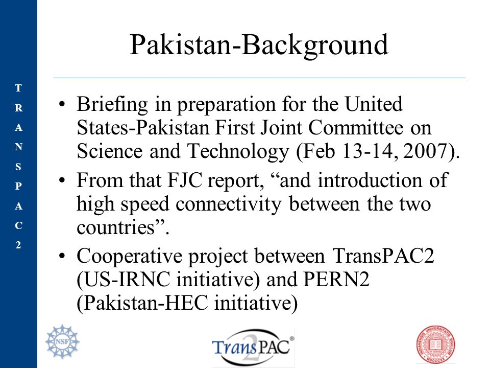 TRANSPAC2TRANSPAC2 Pakistan-Background Briefing in preparation for the United States-Pakistan First Joint Committee on Science and Technology (Feb 13-14, 2007).