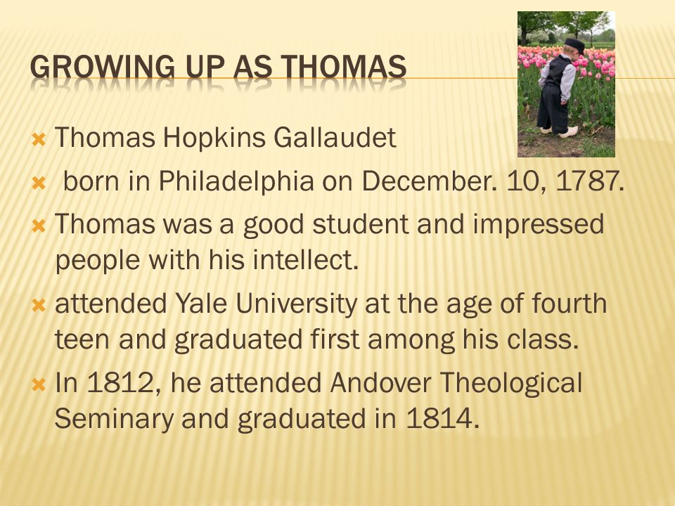 Thomas Hopkins Gallaudet born in Philadelphia on December.