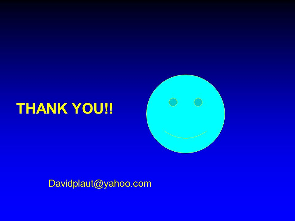 THANK YOU!! Davidplaut@yahoo.com