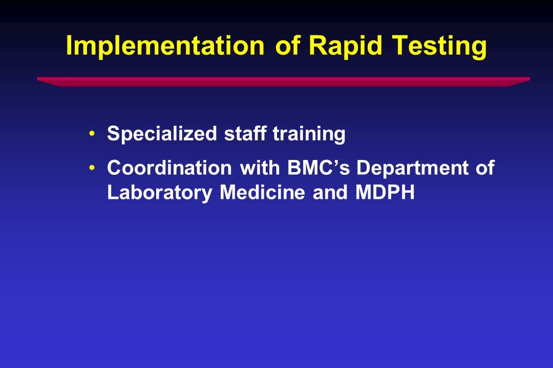 Implementation of Rapid Testing Specialized staff training Coordination with BMCs Department of Laboratory Medicine and MDPH