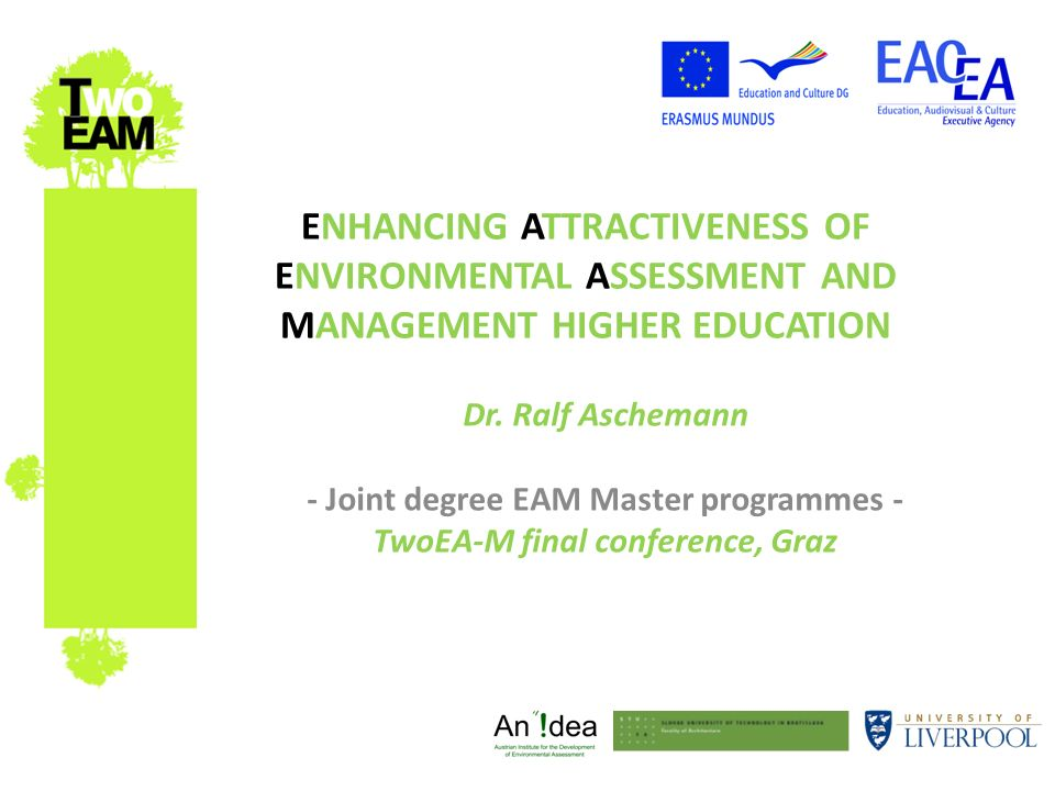 ENHANCING ATTRACTIVENESS OF ENVIRONMENTAL ASSESSMENT AND MANAGEMENT HIGHER EDUCATION Dr.