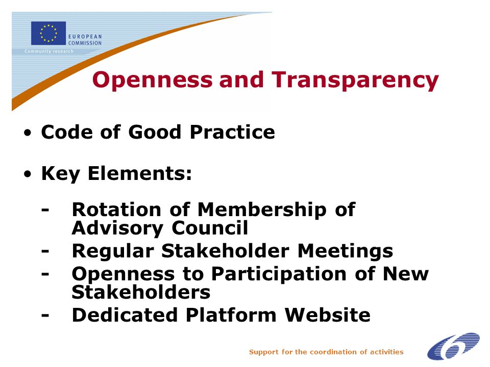 Support for the coordination of activities Openness and Transparency Code of Good Practice Key Elements: -Rotation of Membership of Advisory Council -Regular Stakeholder Meetings -Openness to Participation of New Stakeholders -Dedicated Platform Website