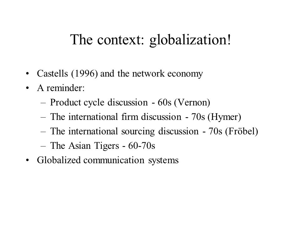 The context: globalization.
