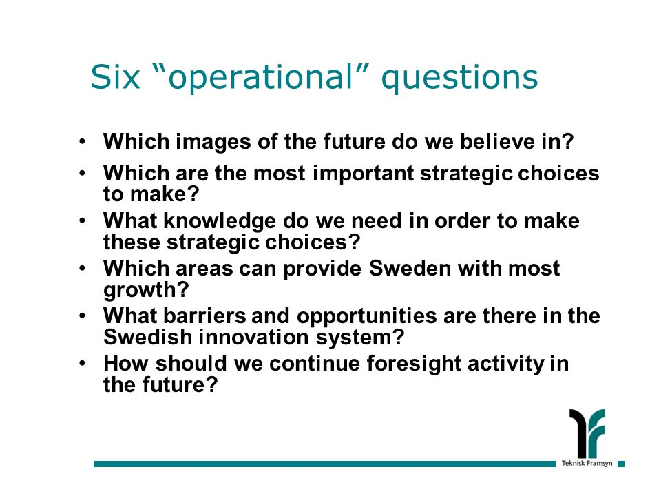 Six operational questions Which images of the future do we believe in.