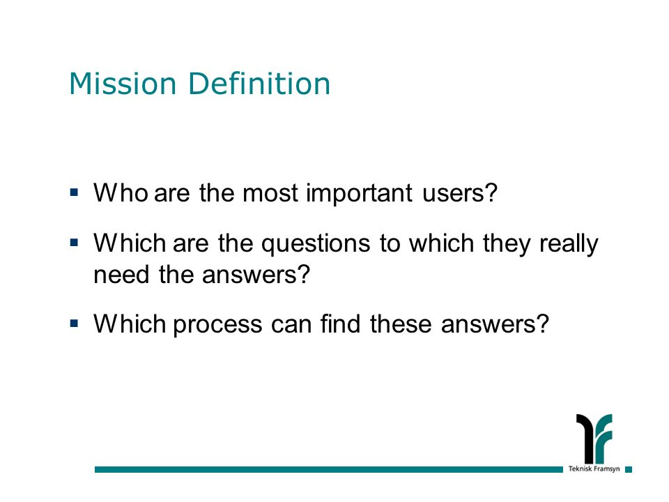 Mission Definition Who are the most important users.