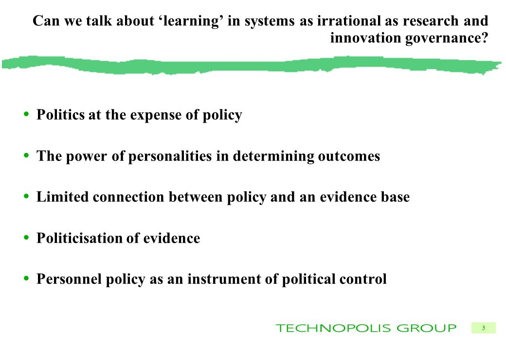 3 Can we talk about learning in systems as irrational as research and innovation governance.