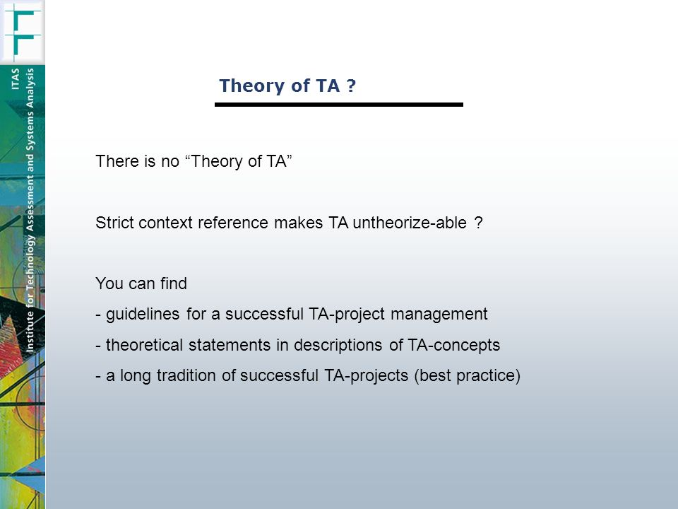 Theory of TA . There is no Theory of TA Strict context reference makes TA untheorize-able .
